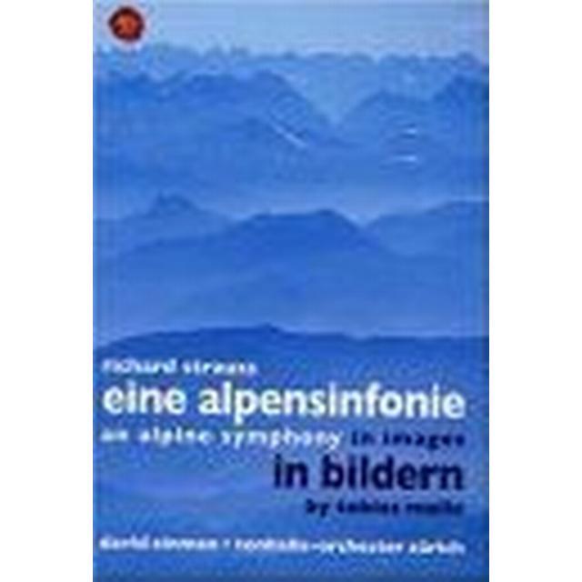 Strauss, Richard - Eine Alpensinfonie in Bildern von Tobias Melle [DVD]